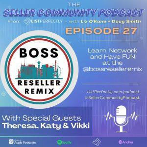 Ep 27: BOSS Reseller Remix