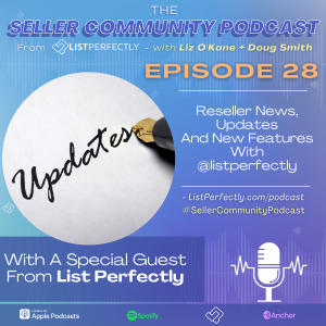 Podcast episode cover art Episode 28: Reseller News, Updates and New List Perfectly Features